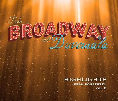 Från Broadway till Duvemåla: Highlights från konserten – Volym 2