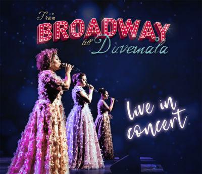 Från Broadway till Duvemåla: Live in Concert